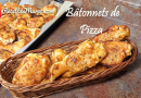 Recette : Bâtonnets de Pizza